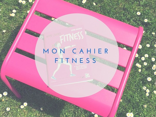 Le Cahier Fitness de Justine Andanson