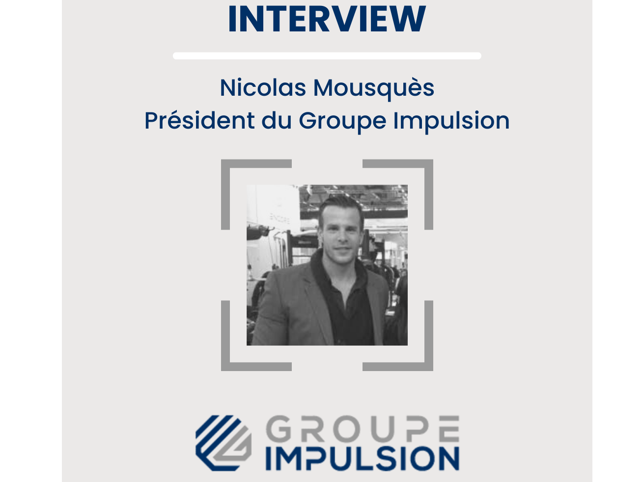 Interview de Nicolas Mousquès - Groupe Impulsion