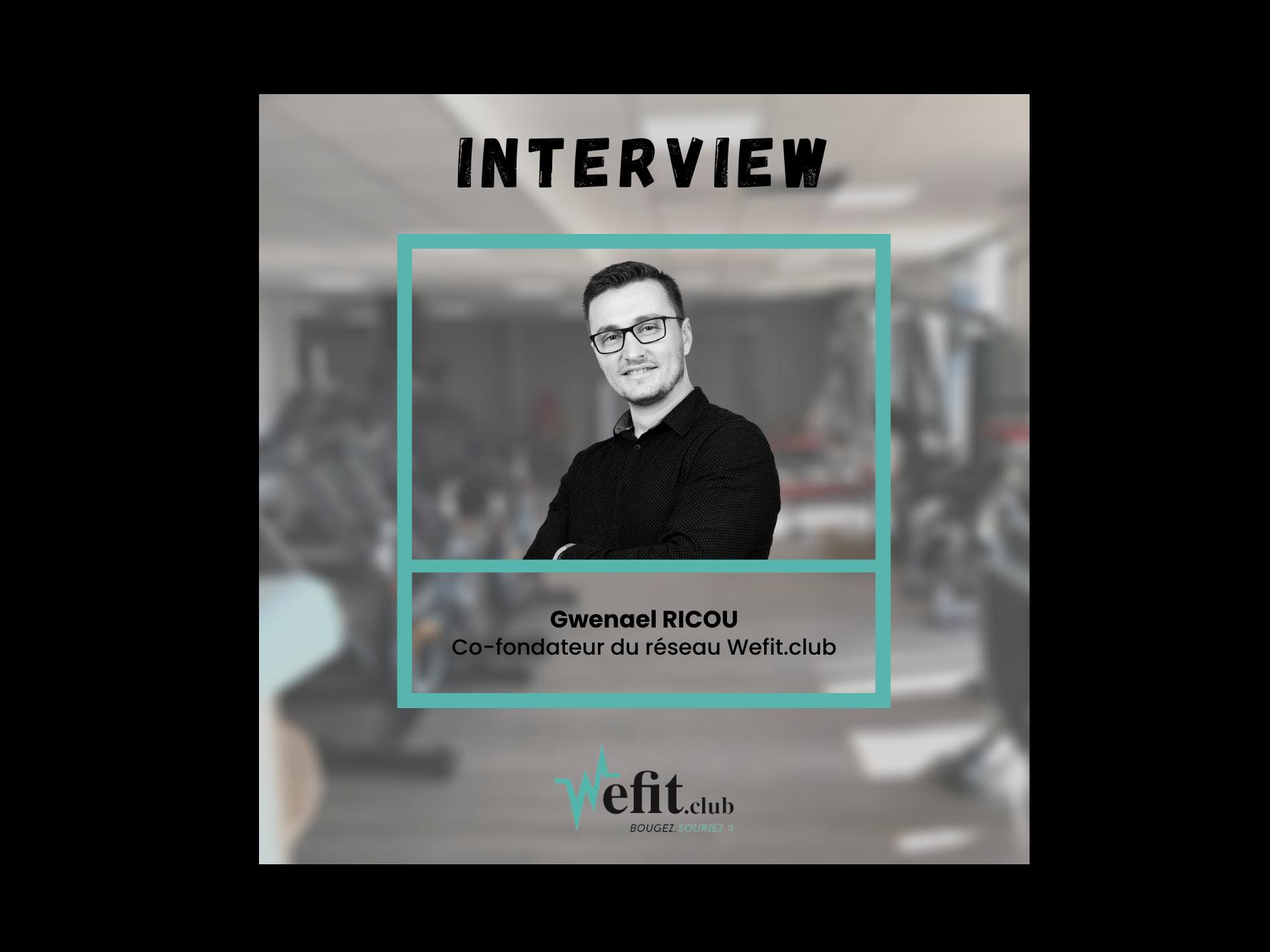 Interview de Gwenael Ricou - Co-fondateur du réseau Wefit.club